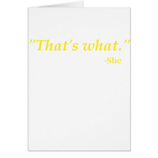 Thats What She Said Greeting Cards