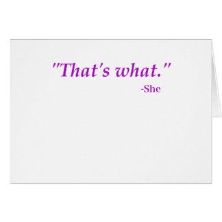 Thats What She Said Card