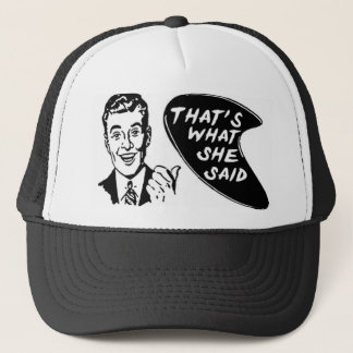 Thats What She Said Hat