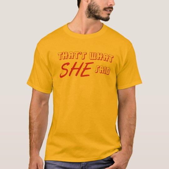 That's What She Said II T-Shirt