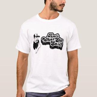 That's What She Said (Light Shirt) T-Shirt