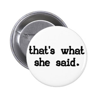 That's what she said - Office Saying 6 Cm Round Badge