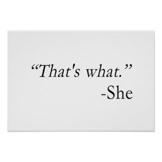 That's What She Said Quote Poster