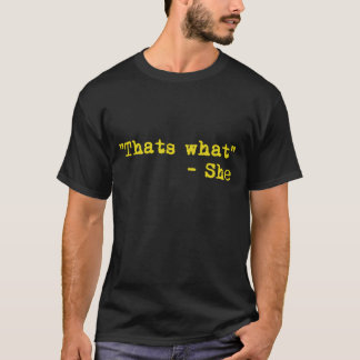 Thats what she said - Quoted T-Shirt