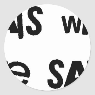 Thats what she said round sticker