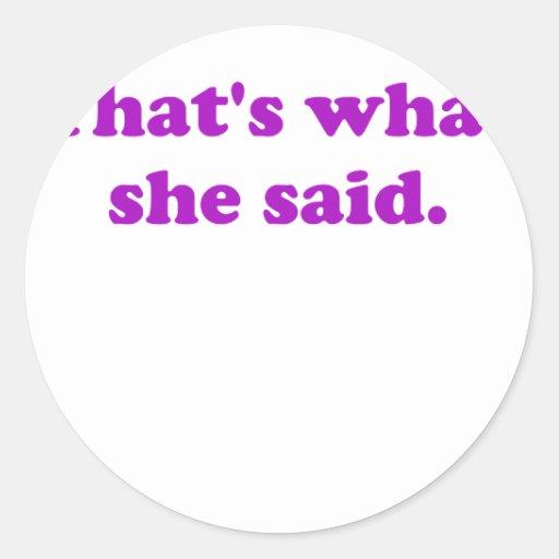 Thats What She Said. Sticker