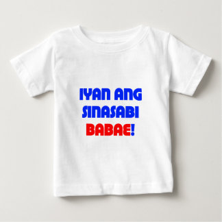 That's What She Said (Tagalog) Baby T-Shirt