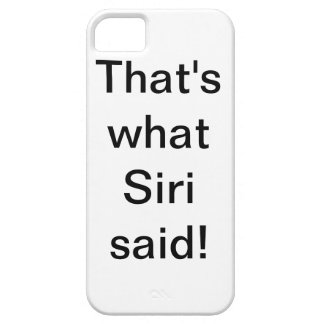 That's what Siri said (exclamation) - iPhone Case Barely There iPhone 5 Case