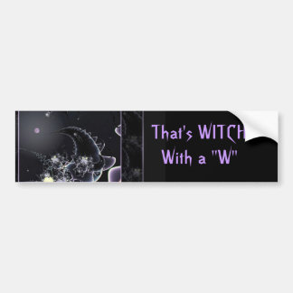 "That's WITCH With a ""W"" Bumper Sticker"