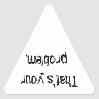 """""""That's your problem."""" Under-collar stickers. Triangle Sticker"""