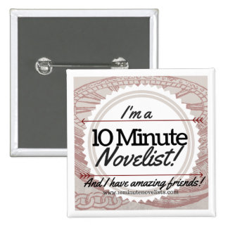 The 10 Minute Novelists Official Badge! 15 Cm Square Badge