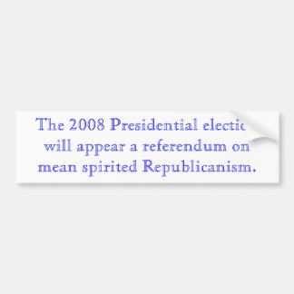 The 2008 Presidential election Bumper Sticker