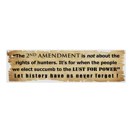 The 2nd Amendment is NOT about Hunter's Rights Poster