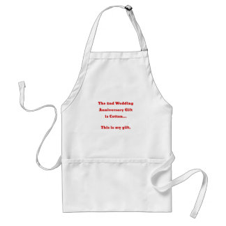 The 2nd Wedding Anniversary is Cotton This is my Standard Apron