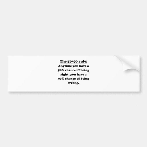 The 50/90 Rule Bumper Stickers