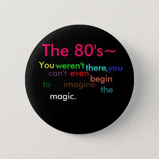 The 80's 6 cm round badge