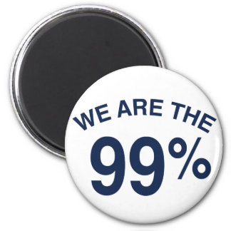 The 99% Are We Fridge Magnet