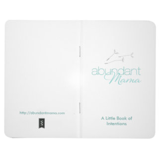 The Abundant Mama Little Book of Intentions Journal