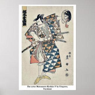 The actor Matsumoto Koshiro V by Utagawa, Toyokuni Posters
