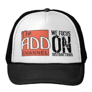 The ADD Channel - We Focus On Distractions Cap
