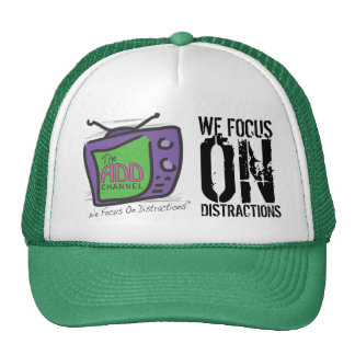 The ADD Channel - We Focus On Distractions Trucker Hats