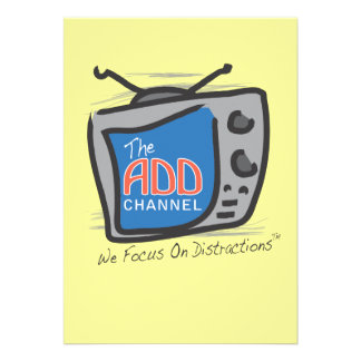 The ADD Channel - We Focus On Distractions Personalized Invites
