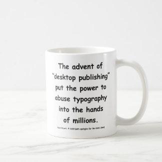 """The advent of """"desktop publishing"""" . . . basic white mug"""
