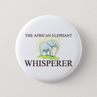 The African Elephant Whisperer 6 Cm Round Badge