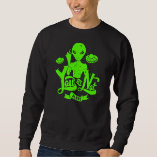 The Aliens Are Invading Pullover Sweatshirt