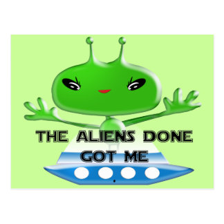 The Aliens Done Got Me Postcards