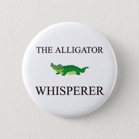 The Alligator Whisperer 6 Cm Round Badge