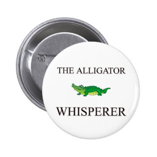 The Alligator Whisperer 6 Cm Round Badge