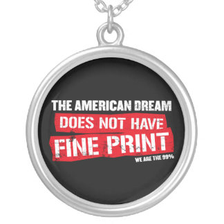 The American Dream Does Not Have Fine Print Custom Necklace