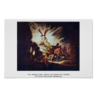 The Angels Will Open The Grave Of Christ Poster