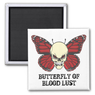 The Angry Butterfly of Blood Lust Square Magnet