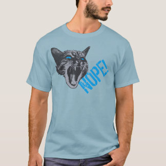 THE ANGRY CAT SAYS NOPE! T-Shirt