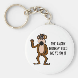 The Angry Monkey Told Me To Do It Basic Round Button Key Ring