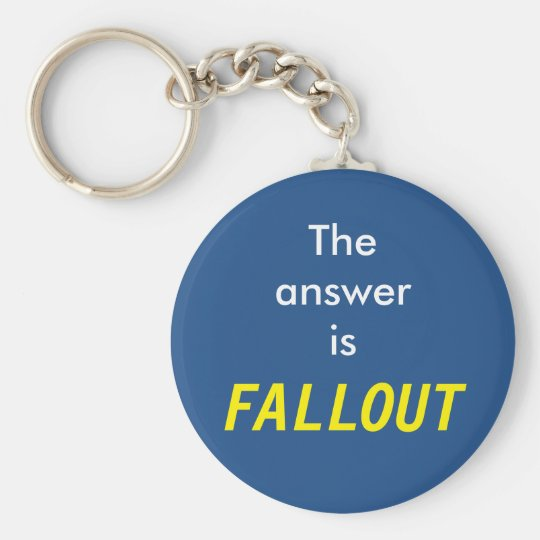 The answer is Fallout Basic Round Button Key Ring