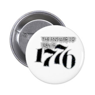 The Answer to 1984 is 1776 6 Cm Round Badge