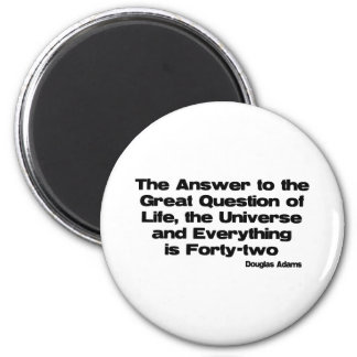 The Answer To Life quote Magnet