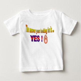 The answer your looking for is ... YES! Baby T-Shirt