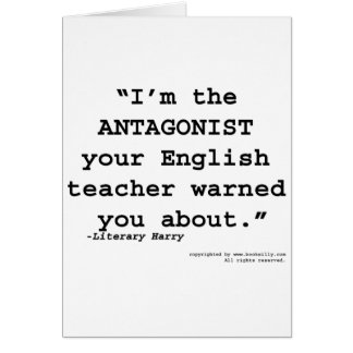 The Antagonist your English teacher warned you Greeting Card