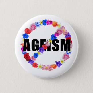 The Anti- Ageism Series 6 Cm Round Badge