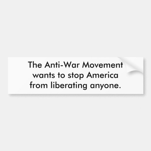 The Anti-War Movement Bumper Stickers