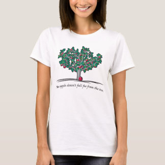 The apple doesn't fall far from the tree. T-Shirt