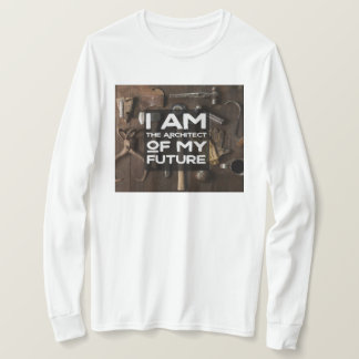 The Architect Of My Future T-Shirt