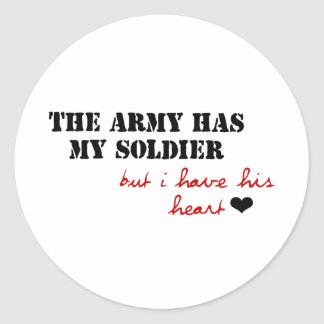 The Army has my Soldier but I have his Heart Round Stickers