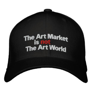 The Art Market is not The Art World Embroidered Baseball Cap