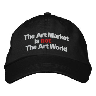 The Art Market is not The Art World Embroidered Hat