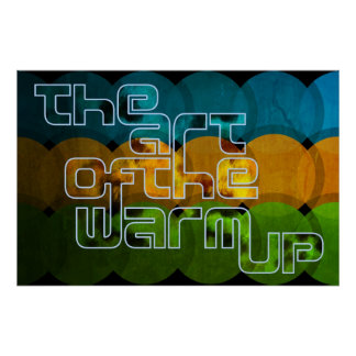 The Art Of The Warm Up Poster